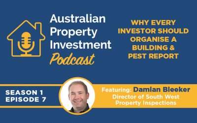 Why every Investor should organise a Building & Pest Report | Episode 7