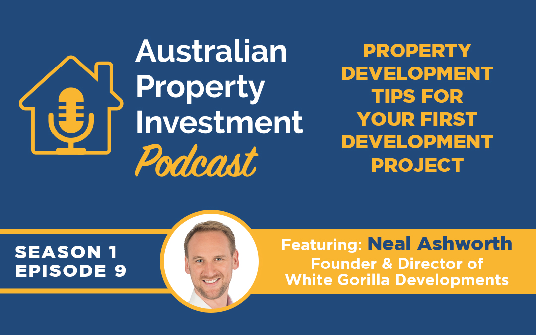 Property Development Tips for your First Development Project | Episode 9