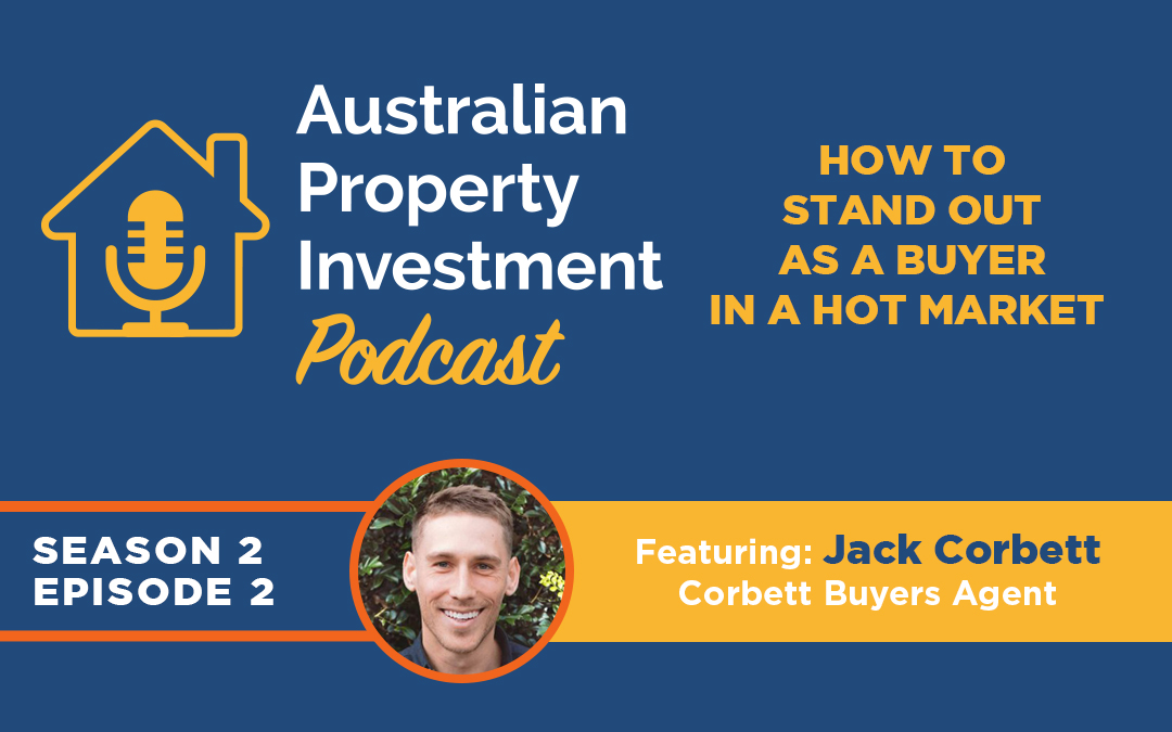How to stand out as a buyer in a hot market with Jack Corbett | Episode 11