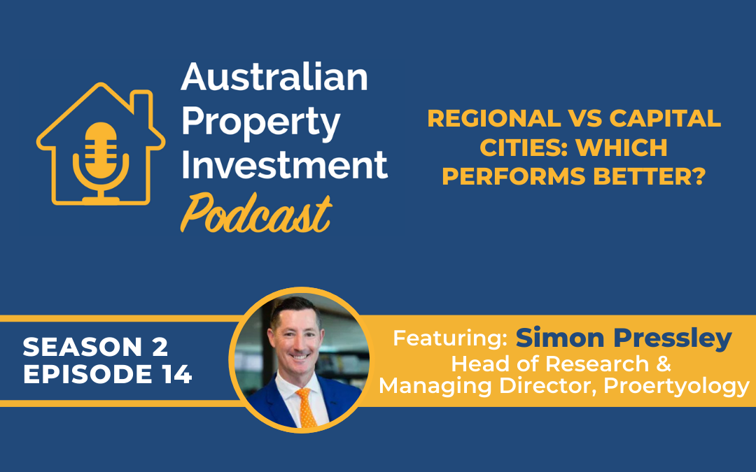 Regional vs Capital Cities: which performs better? with Simon Pressley | Episode 14