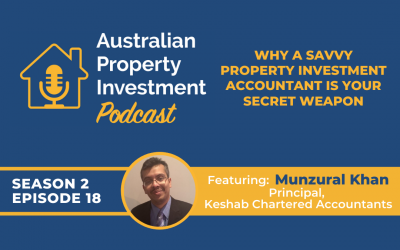 Why A Savvy Property Investment Accountant Is Your Secret Weapon with Munzurul Khan   Episode 18
