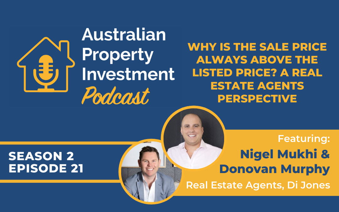Why is the Sale Price Always Above the Listed Price? A Real Estate Agents Perspective with Nigel Mukhi & Donovan Murphy   Episode 21